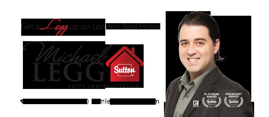Michael Legg • Get a Legg up on London Ontario Real Estate